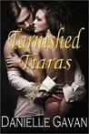 Tarnished Tiaras by Danielle Gavan