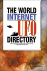 The World Internet UFO Directory: A New A-Z Guide to the UFO Phenomenon and Internet Resources