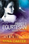 Prince's Courtesan (Imperial Princes #1)