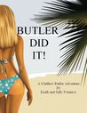Butler Did It!  (Matthew Butler Adventures #1)