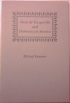 Alexis de Tocqueville and Democracy in America