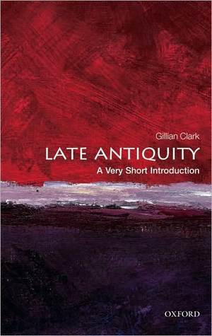 Late Antiquity by Gillian Clark