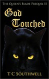 God Touched (The Queen's Blade, #0.75)