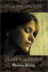 Class Collision: Phoenix Rising