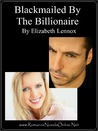 Blackmailed By The Billionaire by Elizabeth Lennox