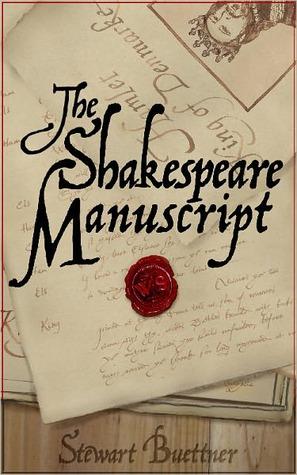 The Shakespeare Manuscript by Stewart Buettner