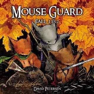 Mouse Guard: Fall 1152 (Mouse Guard, #1)