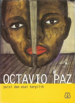 Octavio Paz: Puisi dan Esai Terpilih
