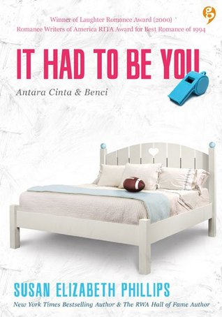 It Had To Be You - Antara Cinta dan Benci by Susan Elizabeth Phillips
