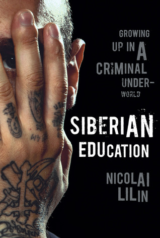 Siberian Education: Growing Up in a Criminal Underworld