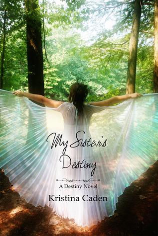 My Sister's Destiny by Kristina Caden