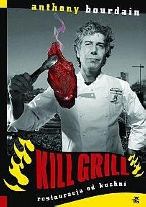 Kill grill. Restauracja od kuchni