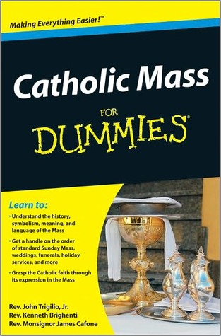 Catholic Mass for Dummies by John Trigilio Jr.