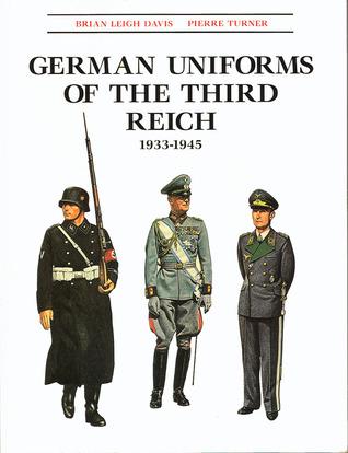 German Uniforms of the Third Reich, 1933-1945 by Brian Leigh Davies