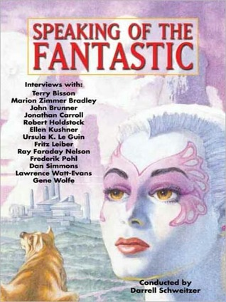 Speaking of the Fantastic: Interviews with Classic Science Fiction and Fantasy Authors
