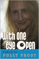 With One Eye Open by Polly Frost