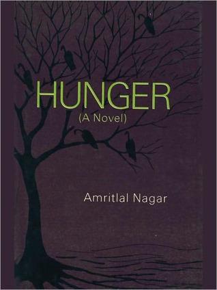 Hunger - A Novel by Amritlal Nagar