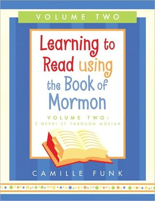 Learning to Read Using the Book of Mormon: 2 Nephi 27 through Mosiah