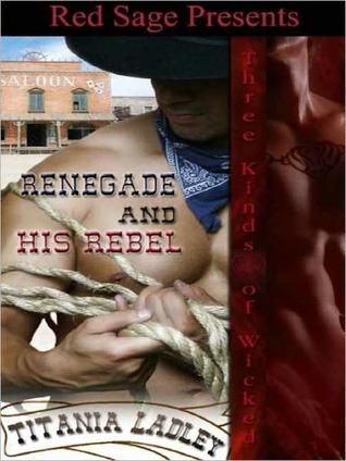 Renegade & His Rebel by Titania Ladley