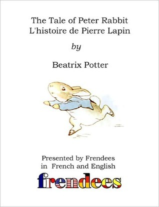 The Tale of Peter Rabbit Presented By Frendees English/French
