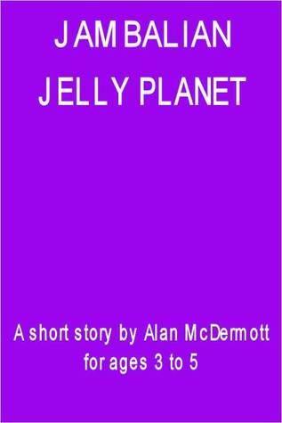 Jambalan - Jelly Planet by Alan McDermott