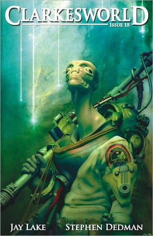 Clarkesworld Magazine, Issue 18 (Clarkesworld Magazine, #18)