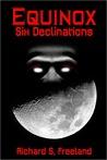 Equinox: Six Declinations
