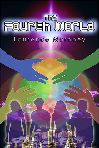 The fourth world par Laurence Moroney