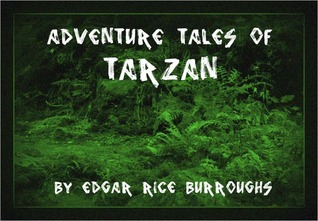 Adventure Tales of Tarzan: The Complete Collection of Tarzan Novels