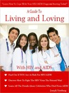 A Guide To Living And Loving With HIV and AIDS