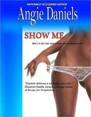 Show Me by Angie Daniels