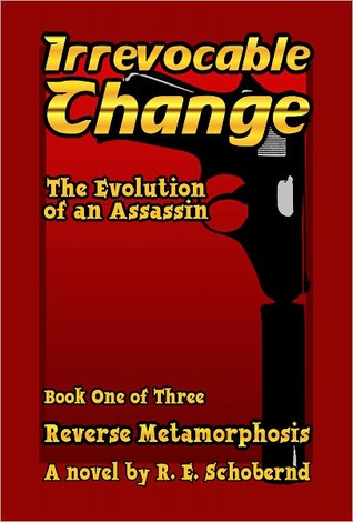 Reverse Metamorphosis book one of the Irrevocable Change trilogy by Robert Schobernd