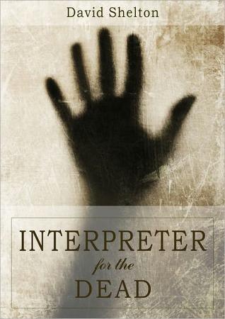 Interpreter for the Dead by David Lee  Martin