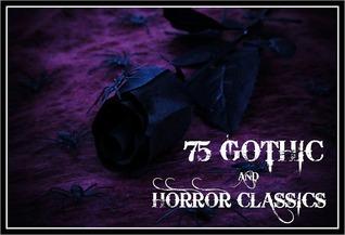 75 Gothic and Horror Classics