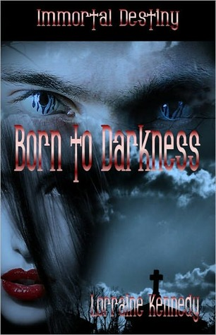 Born to Darkness by Lorraine Kennedy