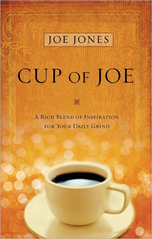 Cup of Joe: A Rich Blend of Insight for Your Life's Spiritual Journey