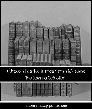 Classic Books Turned into Movies: The Essential Collection (includes War and Peace, Fall of the House of Usher, Jungle Book, Tarzan, Peter Pan, Three Musketeers, Time Machine, White Fang, Frankenstein and more)