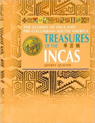 Treasures of the Incas: The Glories of Inca and Pre-Columbian America