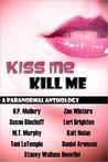 Kiss Me, Kill Me (Includes: Dulcie O'Neil, #1.5; Wild, #3)