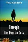 Through the Door to Dusk