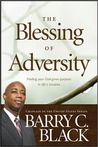 The Blessing of Adversity: Finding Your God-given Purpose in Life's Troubles