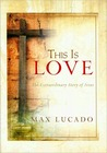 This Is Love by Max Lucado