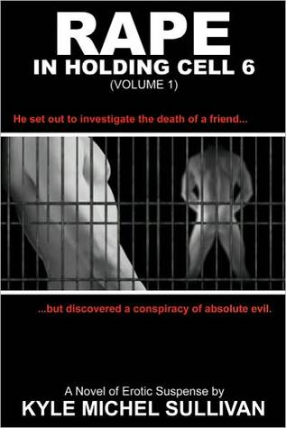 Rape in Holding Cell 6 - Part 1
