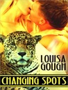Changing Spots by Louisa Gough