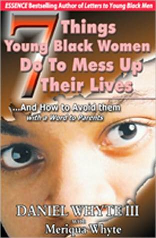 7 Things Young Black Women Do To Mess Up Their Lives...And Ho... by Daniel Whyte III
