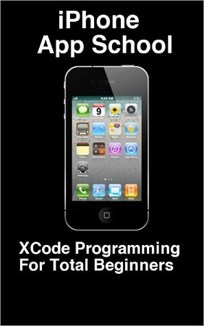 iPhone App School: XCode Programming for Total Beginners