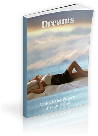 Dreams: Unlock the Power of Your Mind