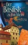 Der Basilisk Zu Forchheim: Historischer Roman