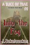 A Slice of Time (Into the Fog #1)