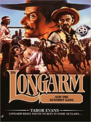 Longarm and the Gunshot Gang (Longarm, #274)